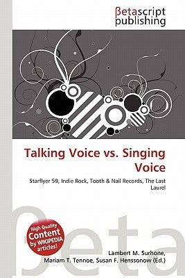 Talking Voice vs. Singing Voice (Paperback): Lambert M. Surhone, Mariam T. Tennoe, Susan F. Henssonow