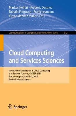 Cloud Computing and Services Sciences - International Conference in Cloud Computing and Services Sciences, CLOSER 2014...