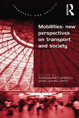 Mobilities: New Perspectives on Transport and Society (Electronic book text): John Urry
