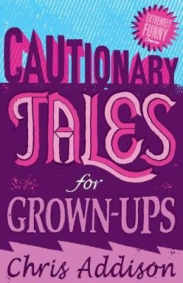 Cautionary Tales (Electronic book text, Digital original): Chris Addison