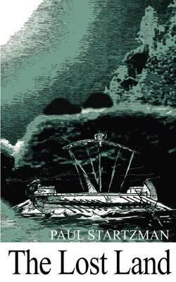 The Lost Land (Paperback): Paul Startzman
