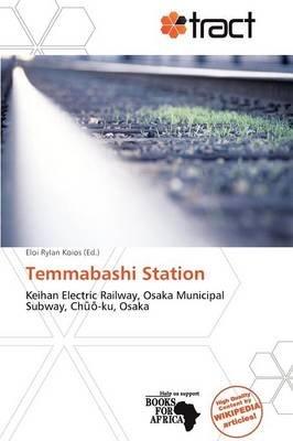 Temmabashi Station (Paperback): Eloi Rylan Koios