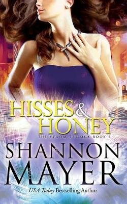 Hisses and Honey (Paperback): Shannon Mayer