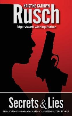 Secrets & Lies (Paperback): Kristine Kathryn Rusch