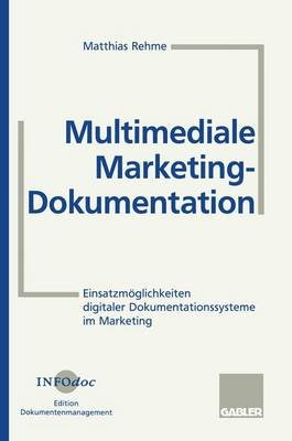 Multimediale Marketing-Dokumentation - Einsatzmoglichkeiten Digitaler Dokumentationssysteme Im Marketing (German, Paperback,...