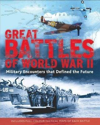 Great Battles of World War Two (Hardcover):