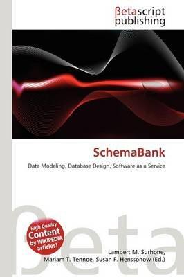 Schemabank (Paperback): Lambert M. Surhone, Mariam T. Tennoe, Susan F. Henssonow