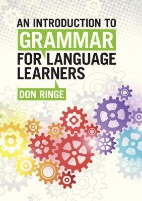 An Introduction to Grammar for Language Learners (Paperback): Don Ringe