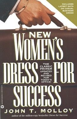 New Woman's Dress for Success (Paperback): John T. Molloy