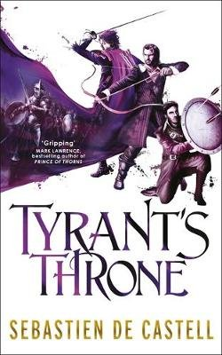Tyrant's Throne (Paperback): Sebastien de Castell