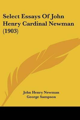 Select Essays of John Henry Cardinal Newman (1903) (Paperback): John Henry Newman