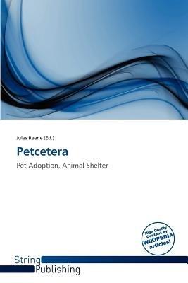 Petcetera (Paperback): Jules Reene