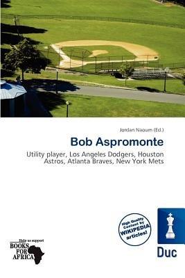 Bob Aspromonte (Paperback): Jordan Naoum