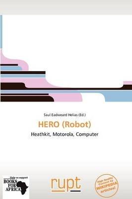 Hero (Robot) (Paperback): Saul Eadweard Helias, Helias Saul Eadweard