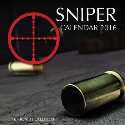 Sniper Calendar 2016 - 16 Month Calendar (Paperback): Jack Smith