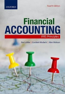 Financial Accounting: IFRS Principles (Paperback, 4th Revised edition): Ilse Lubbe, Goolam Modack, Alex Watson