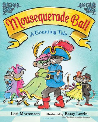 Mousequerade Ball - A Counting Tale (Board book): Lori Mortensen