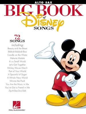 The Big Book Of Disney Songs - Alto Saxophone (Paperback): Hal Leonard Publishing Corporation