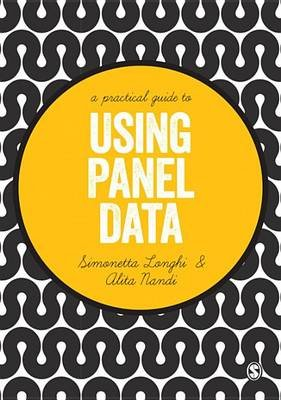A Practical Guide to Using Panel Data (Electronic book text): Simonetta Longhi, Alita Nandi