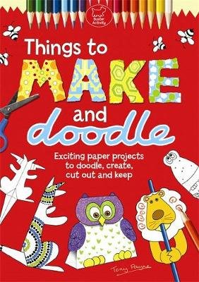 Things to Make and Doodle (Paperback): Tony Payne