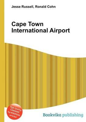 Cape Town International Airport (Paperback): Jesse Russell, Ronald Cohn