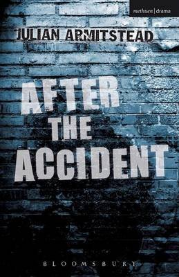 After the Accident (Paperback): Julian Armitstead