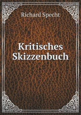 Kritisches Skizzenbuch (German, Paperback): Richard Specht