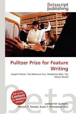 Pulitzer Prize for Feature Writing (Paperback): Lambert M. Surhone, Mariam T. Tennoe, Susan F. Henssonow