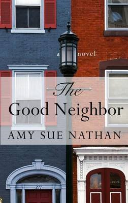The Good Neighbor (Large print, Hardcover, Large type / large print edition): Amy Sue Nathan