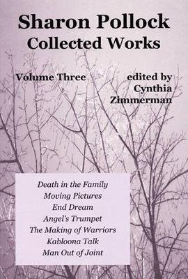 Sharon Pollock: Collected Works, Volume Three (Paperback): Cynthia Zimmerman
