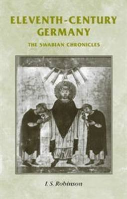 Eleventh-century Germany - The Swabian Chronicles (Hardcover): I. S. Robinson