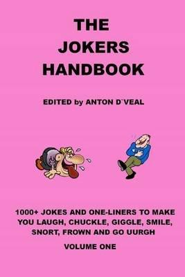 The Jokers Handbook - 1000+ Jokes and One Liners (Paperback): MR Anton Dveal