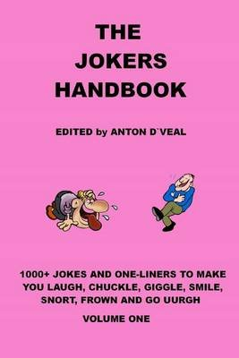 The Jokers Handbook - 1000+ Jokes and One Liners (Paperback): MR Anton Dveal