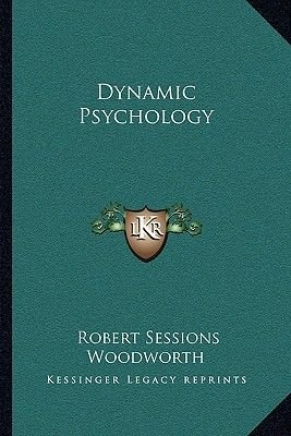 Dynamic Psychology (Paperback): Robert Sessions Woodworth