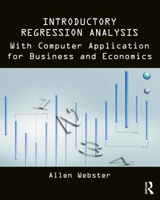 Introductory Regression Analysis - with Computer Application for Business and Economics (Paperback, New): Allen Webster