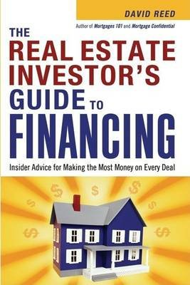 The Real Estate Investor's Guide to Financing, The: Insider Advice for Making the Most Money on Every Deal (Electronic...