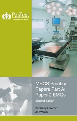 MRCS Practice Papers Part A - Paper 2 EMQs (Electronic book text, 2nd Revised edition): K. Lammin, J. Warner