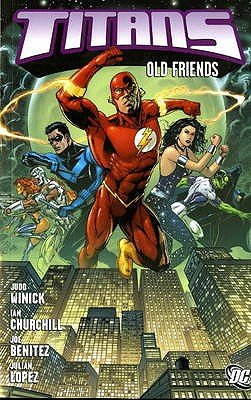 Titans - Old Friends (Hardcover): Judd Winick, Ian Churchill, Norm Rapmund, Andy Lanning, Jon Sibal