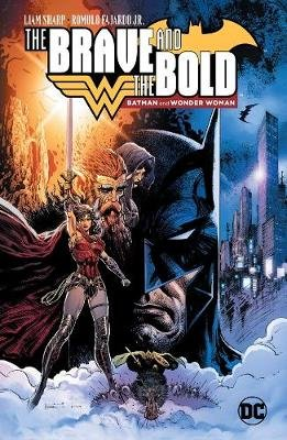 The Brave and the Bold: Batman and Wonder Woman (Hardcover): Liam Sharp