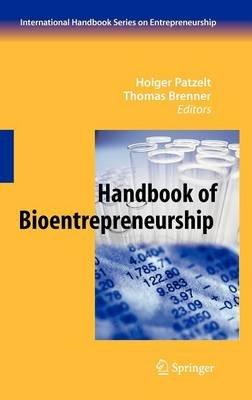 The Handbook of Bioentrepreneurship (Hardcover): Holger Palzelt, Thomas Brenner