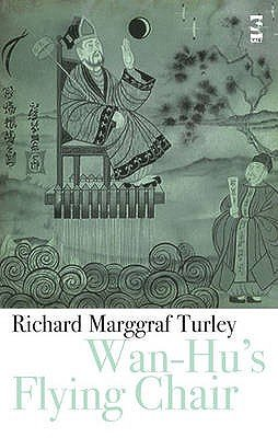 Wan-hu's Flying Chair (Hardcover): Richard Marggraf Turley