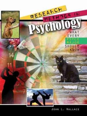 Research Methods in Psychology: What Every Psych Major Should Know (Paperback, New edition): John Wallace