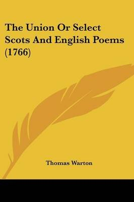 The Union or Select Scots and English Poems (1766) (Paperback): Thomas Warton