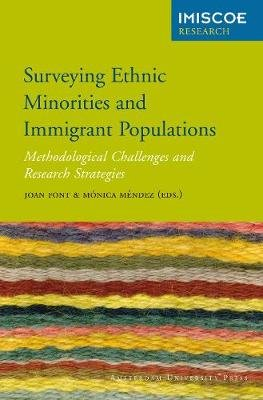 Surveying Ethnic Minorities and Immigrant Populations - Methodological Challenges and Research Strategies (Paperback): Juan...