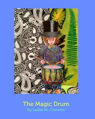 The Magic Drum (Paperback): Leslie M Connito
