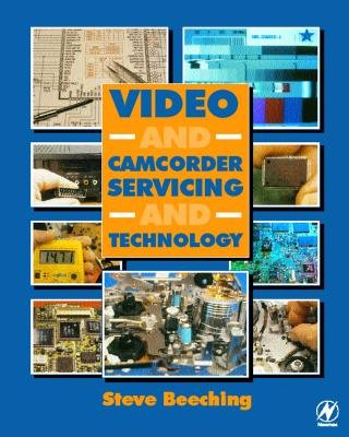Video and Camcorder Servicing and Technology (Electronic book text, 5th New ed.): Steve Beeching