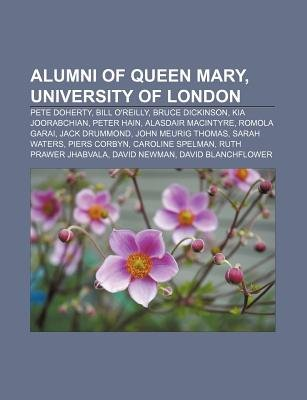 Alumni of Queen Mary, University of London - Pete Doherty, Bill O'Reilly, Bruce Dickinson, Kia Joorabchian, Peter Hain,...