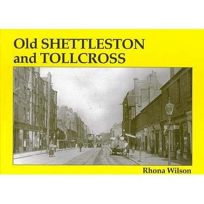 Old Shettleston and Tollcross (Paperback): Rhona Wilson