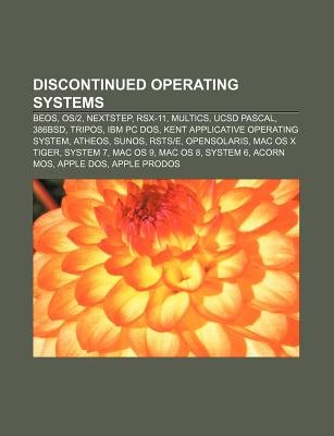 Discontinued Operating Systems - Beos, OS/2, NeXTSTEP, Rsx-11, Multics, Ucsd Pascal, 386bsd, Tripos, IBM PC DOS (Paperback):...