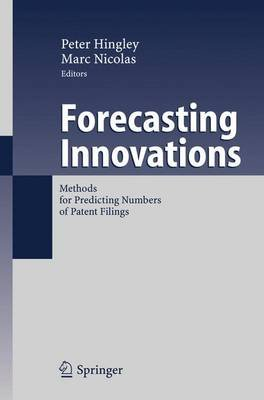 Forecasting Innovations - Methods for Predicting Numbers of Patent Filings (Paperback, 1st ed. Softcover of orig. ed. 2006):...